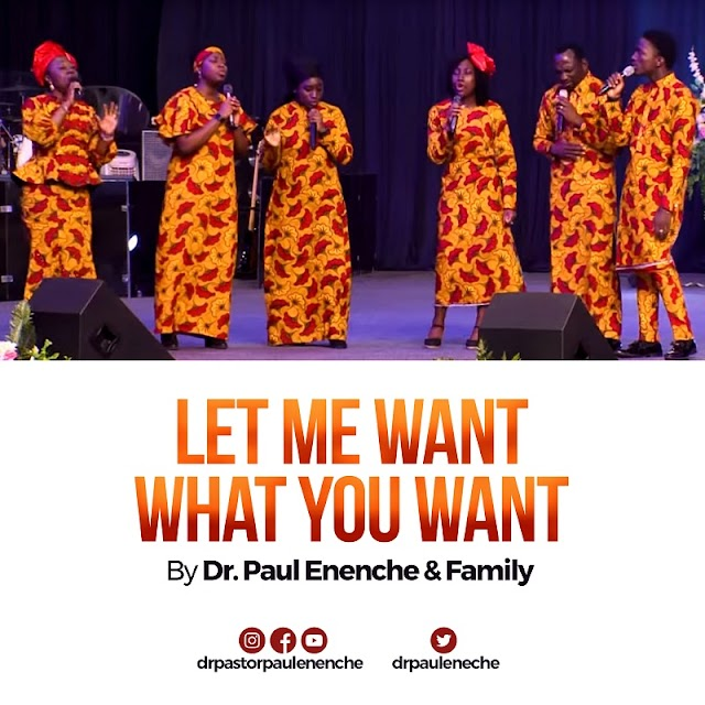 VIDEO: Dr Paul Enenche & Family – Let Me Want What You Want
