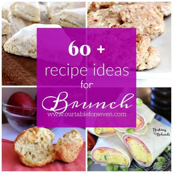 60 + Recipe Ideas for Brunch