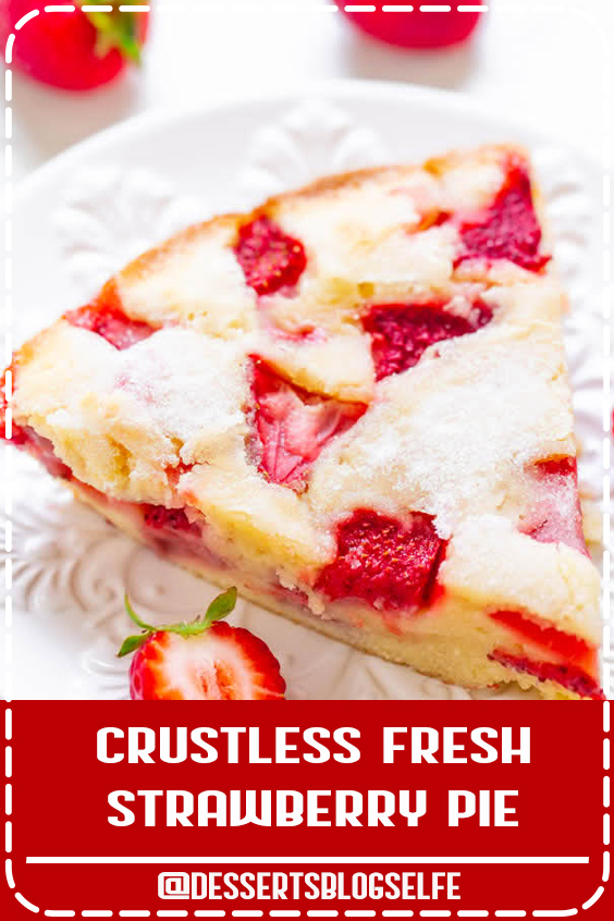 Crustless Fresh Strawberry Pie 🍓🍓– FAST, super EASY, no-mixer dessert that's perfect for summer entertaining, picnics, or potlucks!!❤️ Somewhere in between pie, cake, and blondies is what you get with this FABULOUS recipe! Take advantage of those FRESH strawberries!!👍 #DessertsBlogSelfe #Fresh #Strawberry #EASY #mixerdessert #SummerDesserts