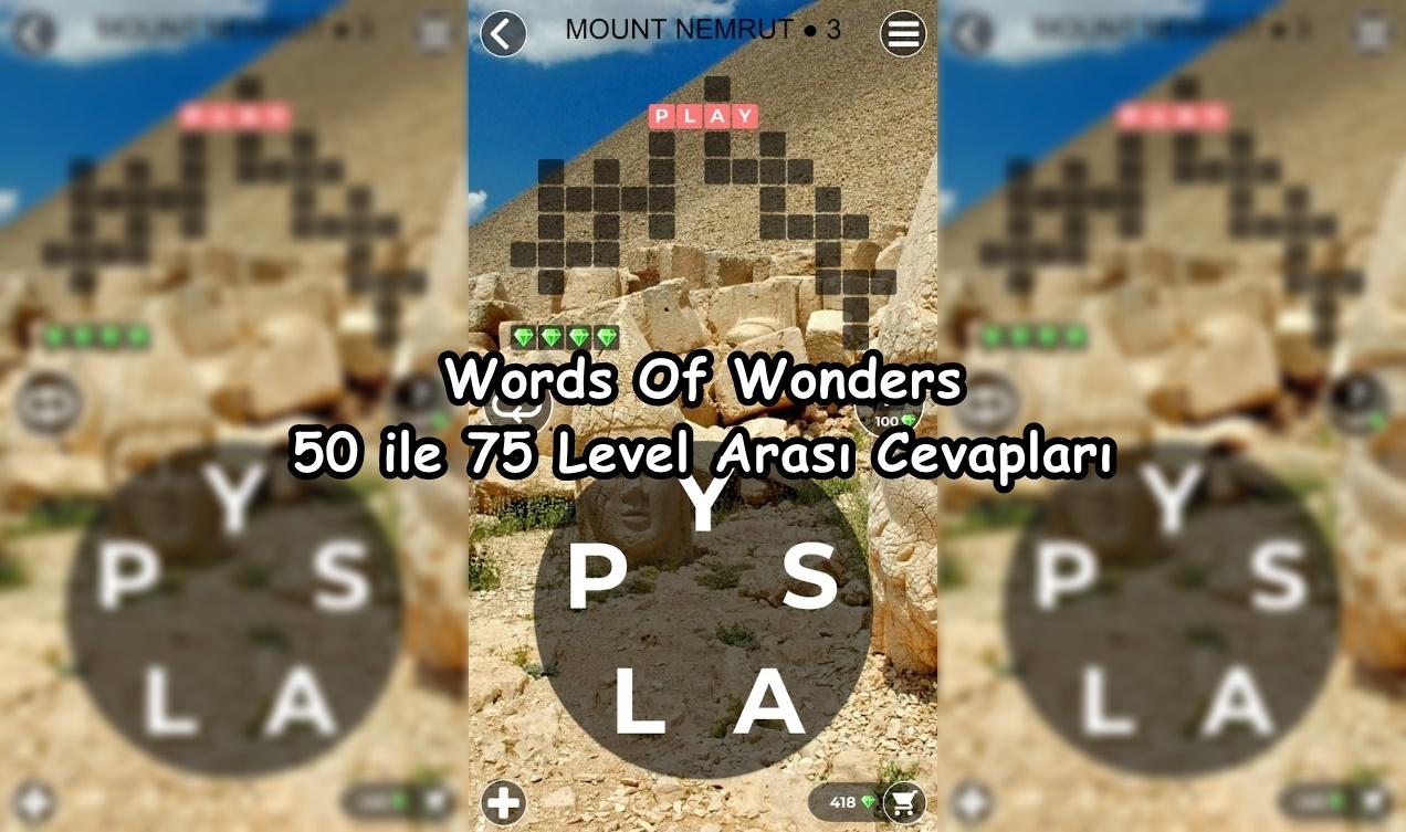 Words Of Wonders 50 ile 75 Level Arasi Cevaplari