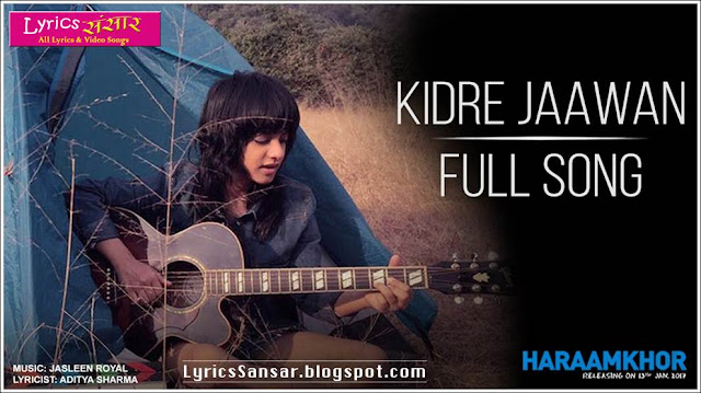 Kidre Jaawan Lyrics : Jasleen Royal