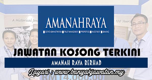Jawatan Kosong 2017 di Amanah Raya Berhad www.banyakjawatan.my