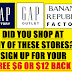 DID YOU SHOP AT GAP FACTORY, GAP OUTLET OR BANANA REPUBLIC FACTORY STORES? Sign Up For Class Action Settlement and Get A $6 or $12 Gift Card Back. No Receipts Required