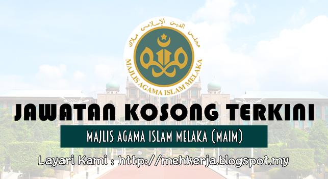 Jawatan Kosong Terkini 2016 di Majlis Agama Islam Melaka (MAIM)