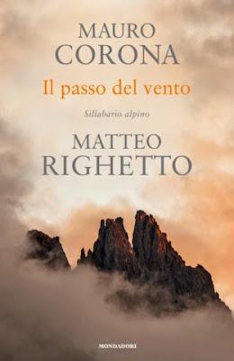IL PASSO DEL VENTO Di Mauro Corona e Matteo Righetto