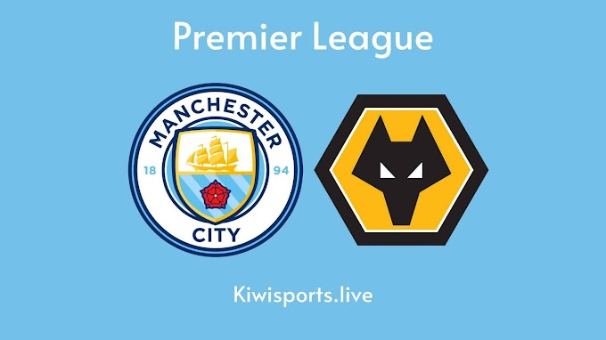 Wolves vs Manchester City: Schedule & Live Stream | Premier League