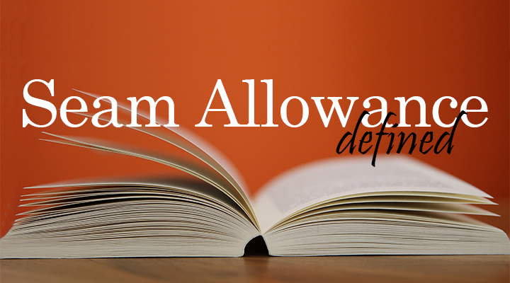 Seam Allowance Defined | The Inspired Wren