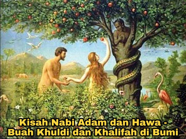 Kisah Nabi Adam dan Hawa - Buah Khuldi dan Iblis
