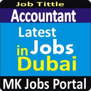 Accountant Jobs Vacancies In UAE Dubai For Male And Female With Salary For Fresher 2020 With Accommodation Provided | Mk Jobs Portal Uae Dubai 2020