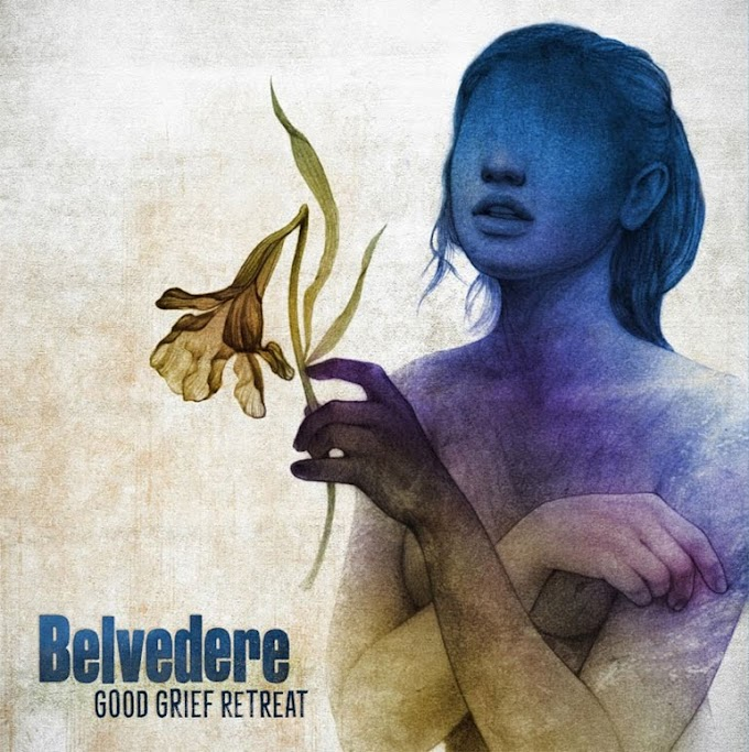 "Belvedere stream new song ""Good Grief Retreat"""
