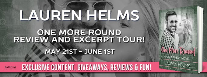 ONE MORE ROUND by Lauren Helms @laurenehelms @Barclay_PR #NewRelease #Review #Excerpt #Giveaway #TheUnratedBookshelf