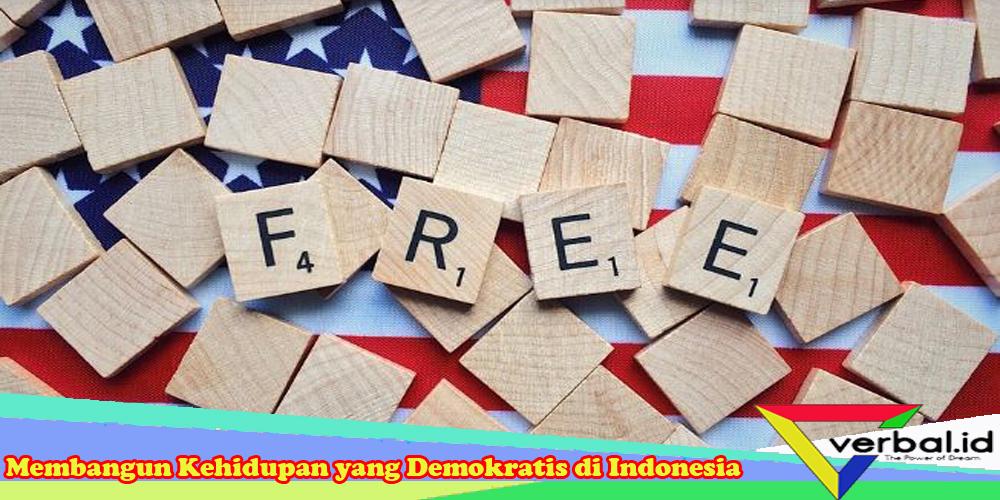 Membangun Kehidupan yang Demokratis di Indonesia