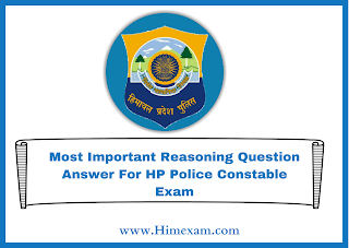 Most Important Reasoning Question Answer For HP Police Constable Exam