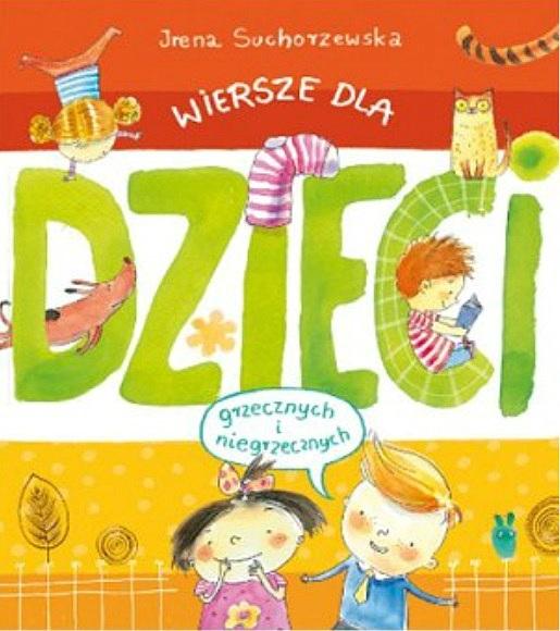 """Rymowanki dla każdego: """"Wiersze dla dzieci (grzecznych i niegrzecznych)"""" - Irena Suchorzewska"""