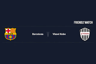 Match Preview Barcelona v Vissel Kobe Friendly Match