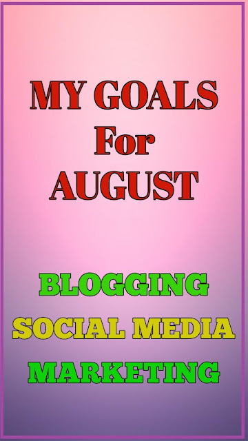 August Goals | Blogging, Social Media Marketing, & Online Work