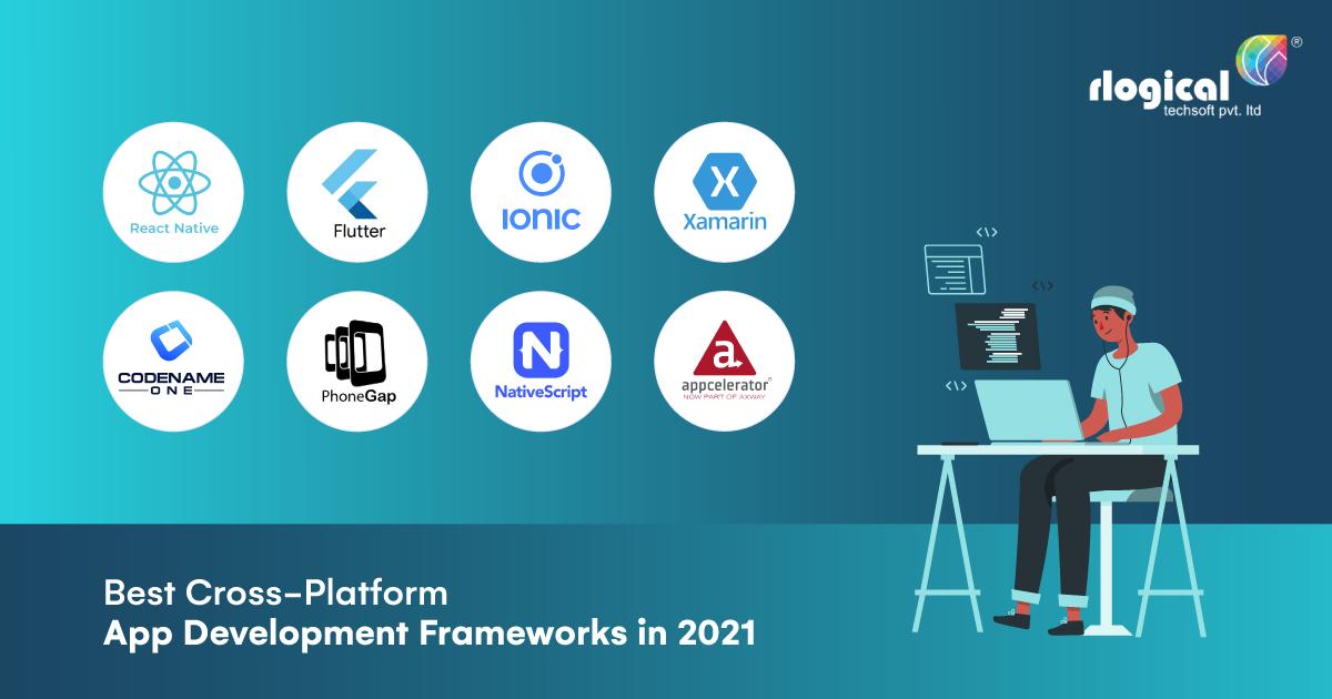 Top 8 Best Cross-Platform App Development Frameworks in 2021