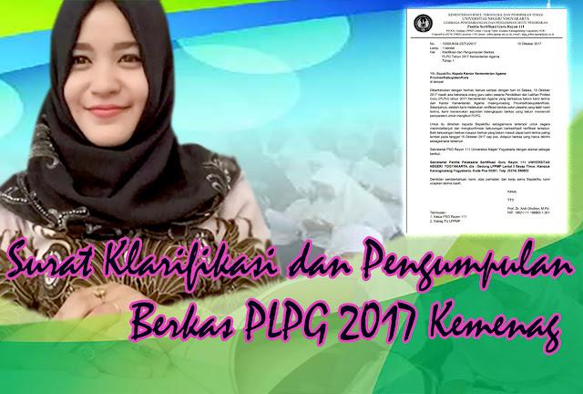 Surat Klarifikasi dan Pengumpulan Berkas PLPG 2017 Kemenag