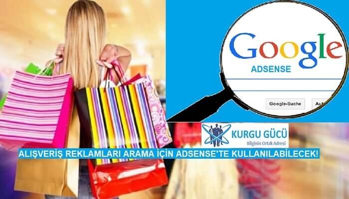 Alışveriş Reklamları Arama İçin AdSense İle Kullanılabilecek! - Kurgu Gücü