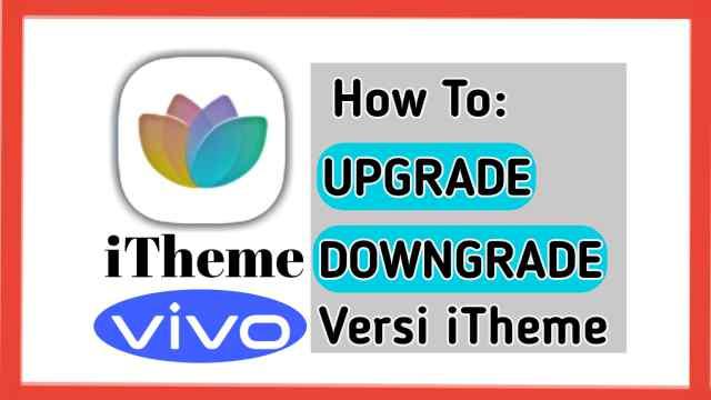 Cara downgrade dan upgrade itheme