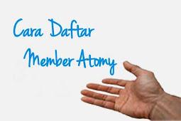 Cara Daftar Member Atomy