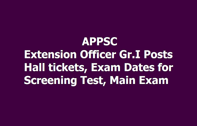 APPSC Extension Officer Gr.I Posts Hall tickets, Exam Dates for Screening Test, Main Exam 2019
