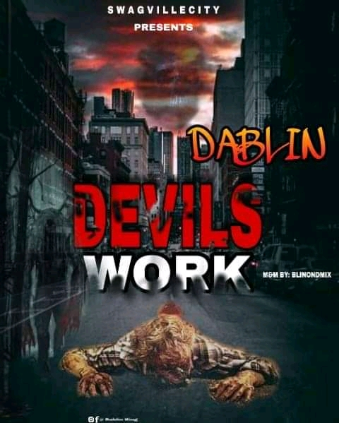 [MUSIC] DABLIN DEVILS WORK DOWNLOAD MP3