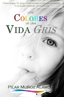 Los colores de una vida gris- Pilar Muñoz Alamo