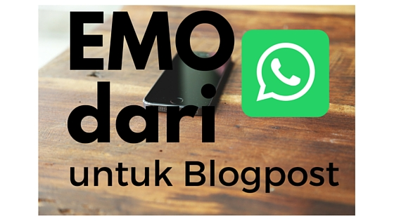 http://www.ranirtyas.com/2016/05/emo-dari-wa-untuk-blogpost.html