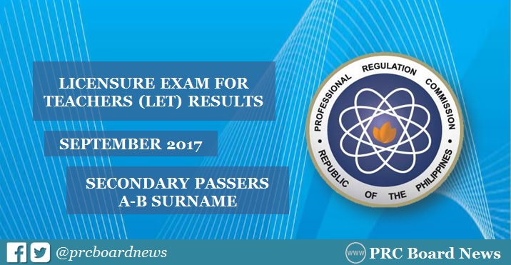 A-B Passers: September 2017 LET Result Teacher Board Exam Secondary Level