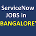 ServiceNow Jobs in Bangalore | ServiceNow Openings Bangalore