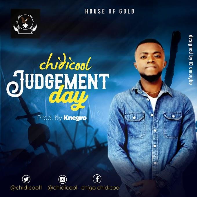 Music : CHIDICOOL -_- JUDGEMENT DAY