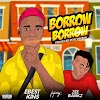 [Music] Ebest Kins Ft. Zee Bankz - Borrow