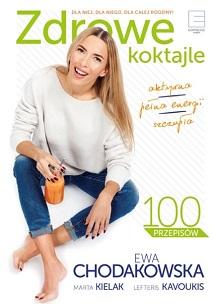 Zdrowe koktajle - Ewa Chodakowska, Lefteris Kavoukis, Marta Kielak