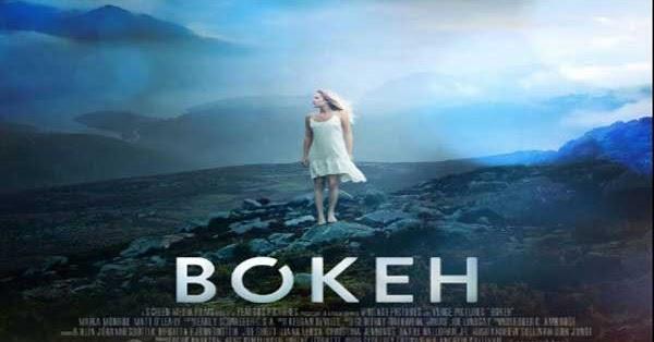 Download Film Bokeh (2017) WEB-DL 720p Subtitle Indonesia
