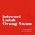 Internet Untuk Orang Awam