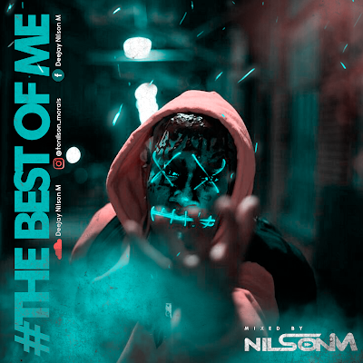 Deejay Nilson M - The Best Of Me (Mix 2021)