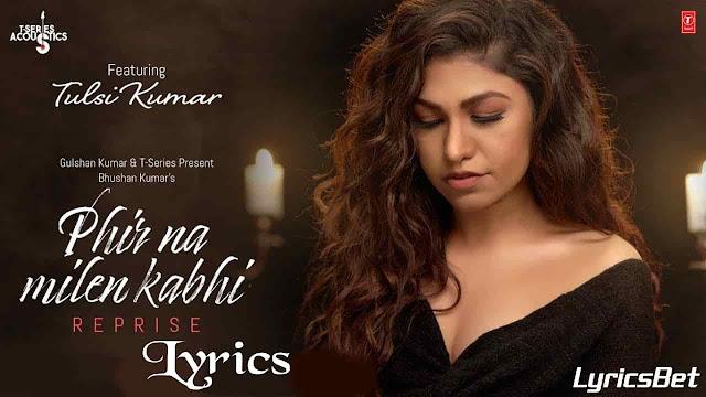 Phir Na Milen Kabhi Lyrics - Tulsi Kumar