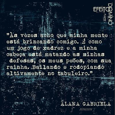 Efeito Dominó - Parte 1 As primeiras peças do jogo, Alana Gabriela.