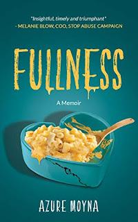 Fullness - a Memoir by Azure Moyna