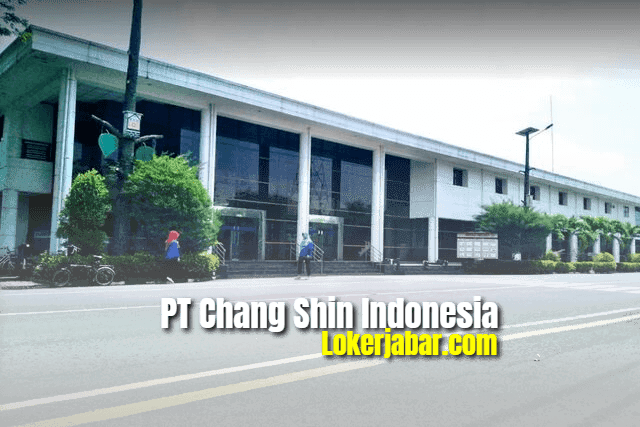 Lowongan Kerja PT Chang Shin Indonesia