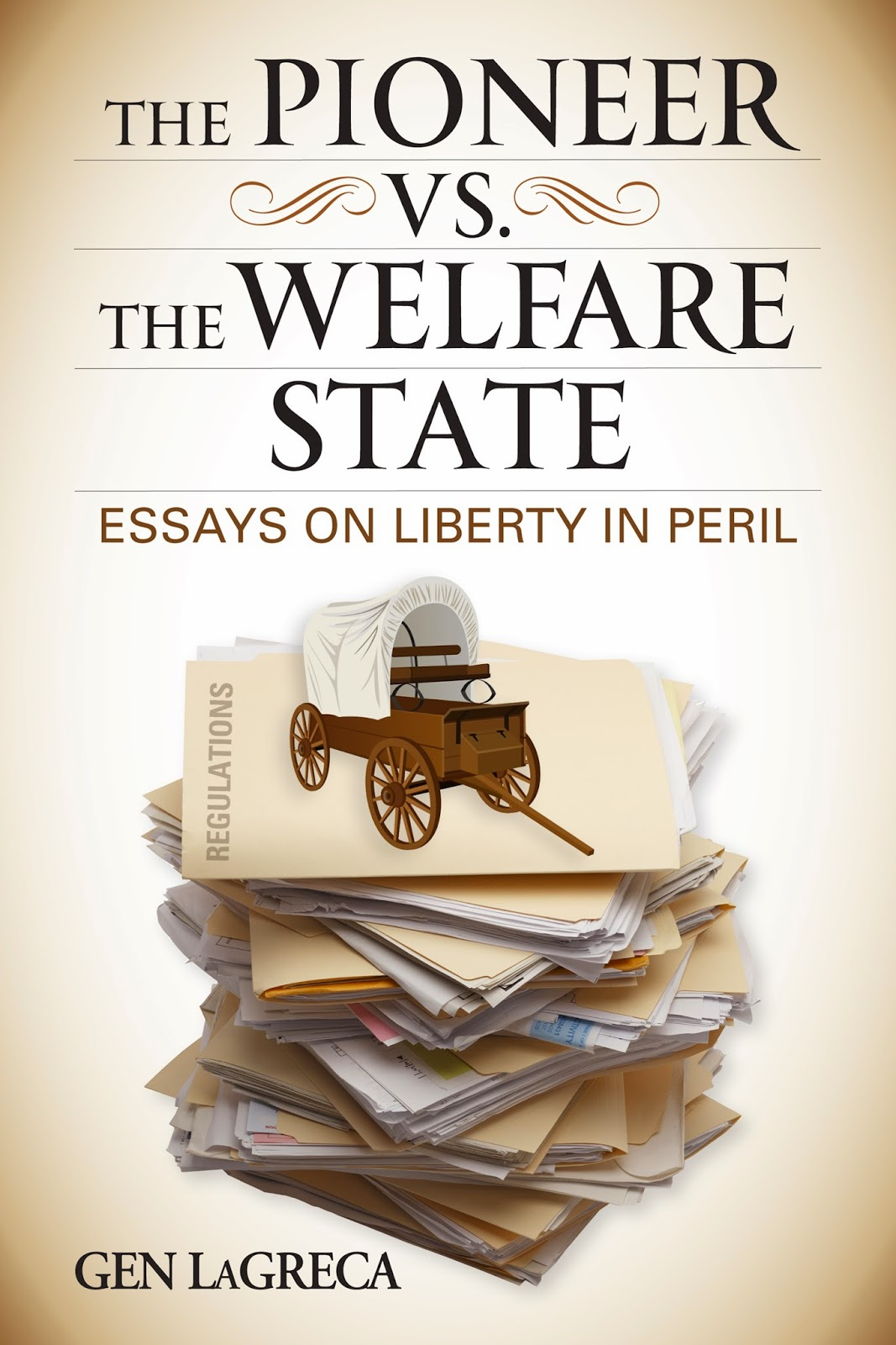 welfare state essay can the welfare state survive global futures  author gen lagreca s blog the pioneer vs the welfare state by gen lagreca