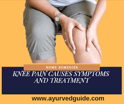 Knee pain causes Symptoms and Treatment