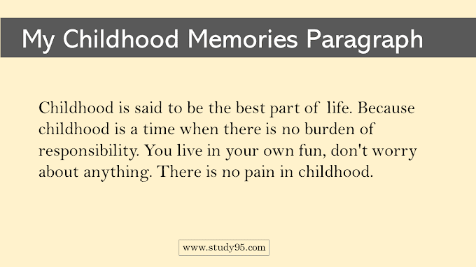 My Childhood Memories Paragraph 150 Words - Study95