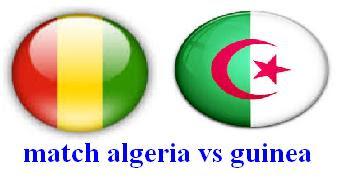 مباراة الجزائر وغينيا الودية le matche amical algerie vs guinée