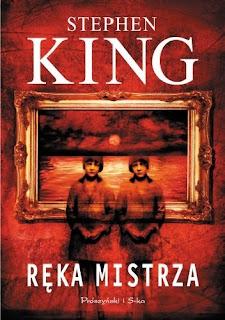 "Stephen King ""Ręka mistrza"" - podobno książka na miarę ""Lśnienia"""