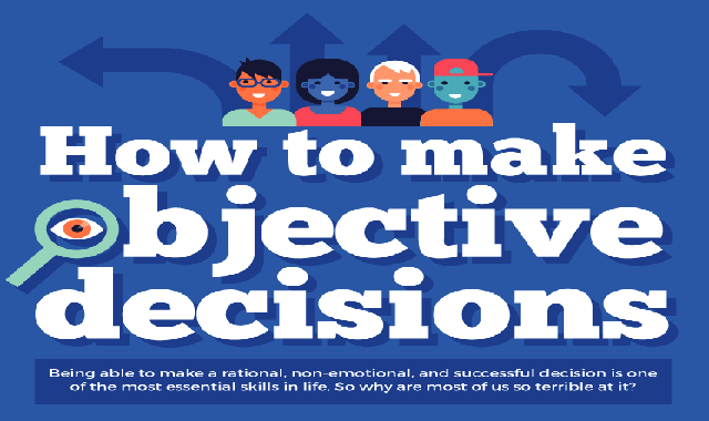 How to Make Objective Decisions #infographic