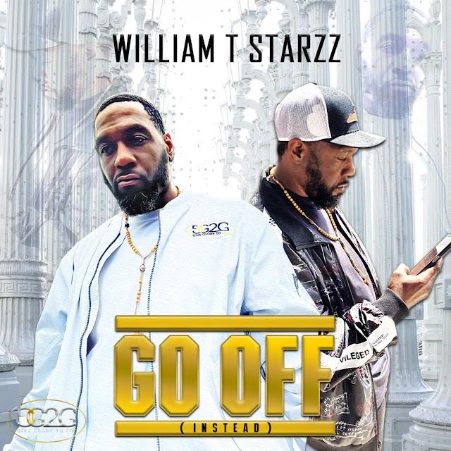 Go Off (Instead) - William T Starzz