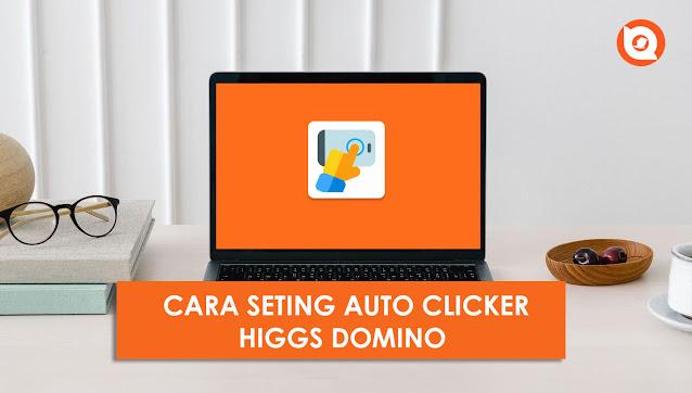 Setting Auto Clicker Higgs Domino di Android dan Iphone
