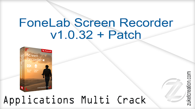 FoneLab Screen Recorder v1.0.32 + Patch